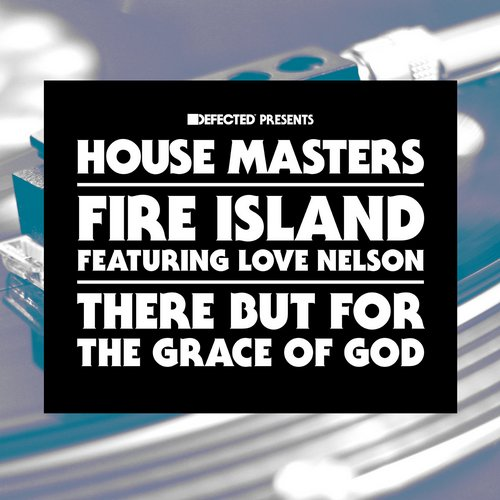 Fire Island – There But For The Grace of God [HMSS025D]